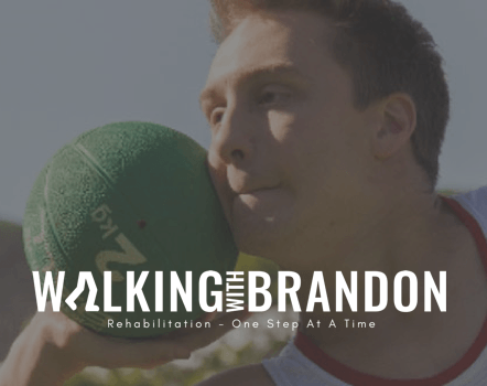 Walking with Brandon - Rehabilitation one step at a time